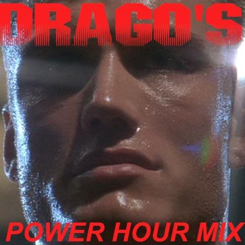 Drago's Power Hour Mix