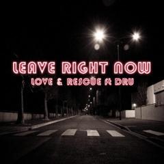 Leave Right Now // Thomas Rhett Cover Remix ft. Dru