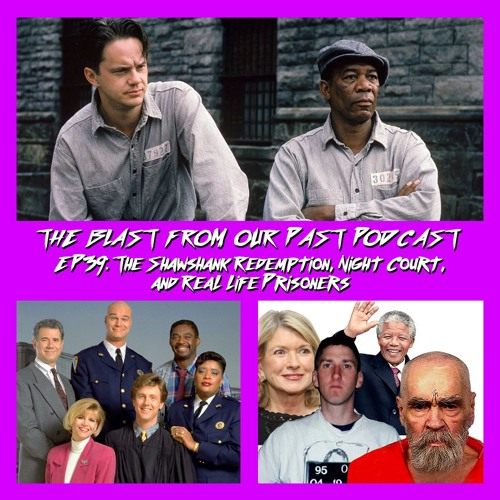 Episode 39: The Shawshank Redemption/Night Court/Real Life Prisoners