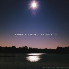 Daniel.B - Music Talks 11.0