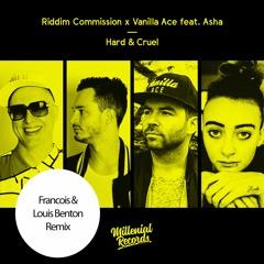 Riddim Commission X Vanilla Ace Ft Asha - Hard & Cruel (Francois & Louis Benton Remix)