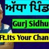 Adha Pind Gurj Sidhu Ft.Its Your Chan[Official Video] || Adha Pind Full Song || DJ Chan