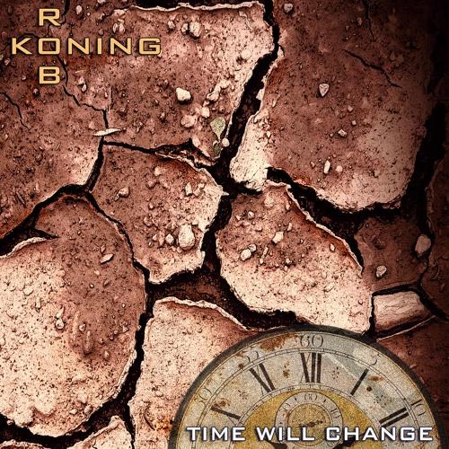 'Time Will Change' (alternative mix) - (2018) - Rob Koning
