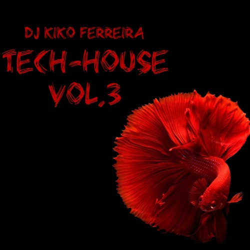 Dj KikoFerreira - Tech-House vol.3