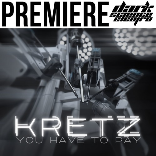 PREMIERE: Kretz - You Have To Pay (Ukonx Recordings)