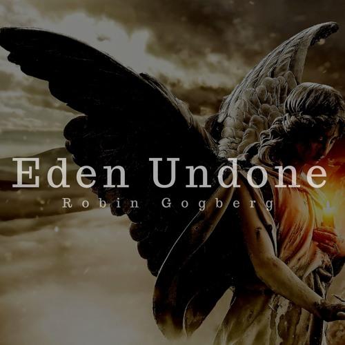 Robin Gogberg - Eden Undone