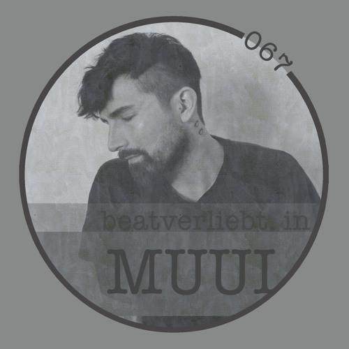 beatverliebt. in MUUI | 067 [LIVE]