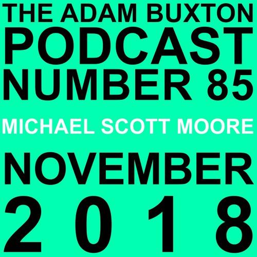 EP 85   MICHAEL SCOTT MOORE