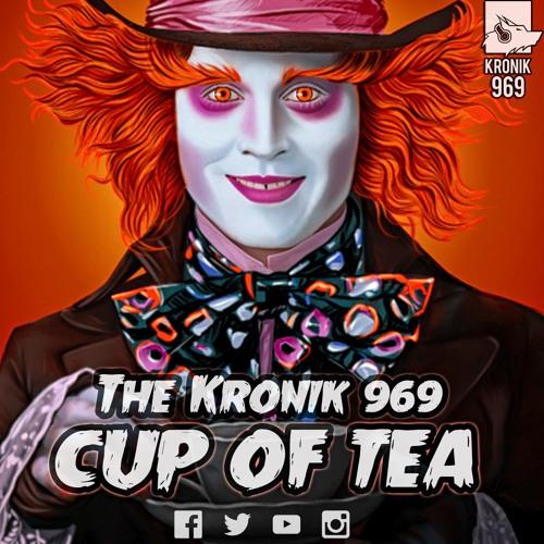 Kronik 969 - Cup Of Tea