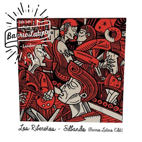Los Ribereños - Silvando  (Barrio Latino Edit) {free download}