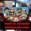 Episode 105 -Our Favorite Improvised Movie Scenes!