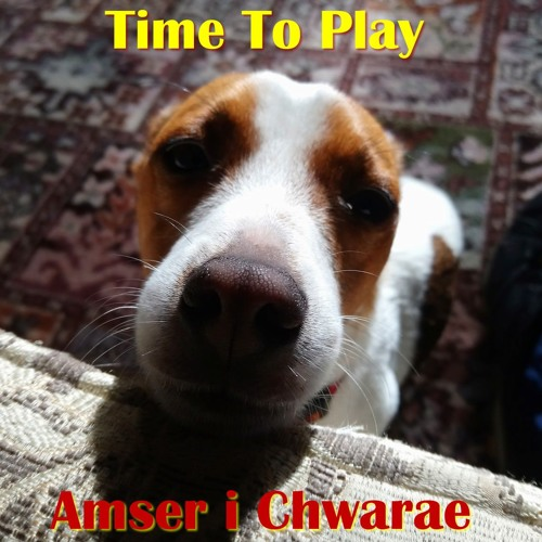 Time To Play / Amser i Chwarae