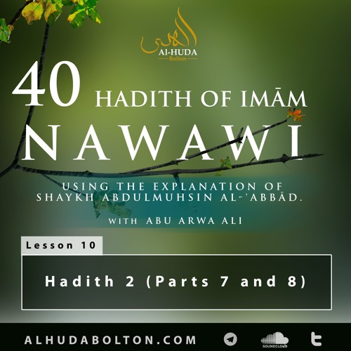Forty Hadith: Lesson 10 Hadith 2 (Parts 7 and 8)