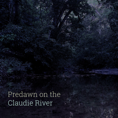 'Predawn on the Claudie River' - Album Sample. Recorded in Iron Range NP, Queensland