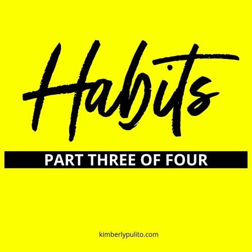 Part 4: Hone Your Business Habits