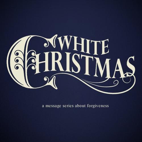 WHITE CHRISTMAS: The Forgiven Forgive