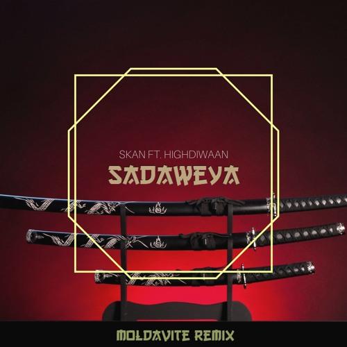 SKAN - SADAWEYA Ft  Highdiwaan (Moldavite Remix) [FREE] by