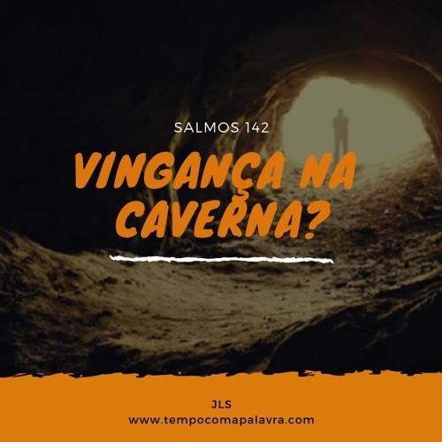 Vingança na caverna?