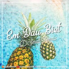 Rhymastic x SunD x Bigg Daddy - Em Đâu Biết (DSmall Tropical Mix)🍍