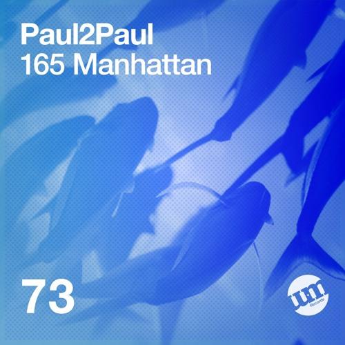 Paul2Paul - 165 Manhattan (Original Mix) - UM Records