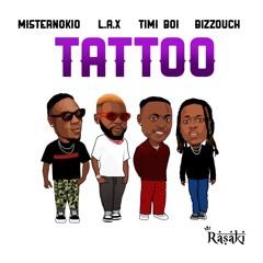 Tattoo ft. L.A.X, TIMIBOI & BIZZOUCH