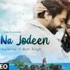 NAIN NA JODEEN Song   Akhil Sachdeva & Ruhi Singh   Rochak Kohli