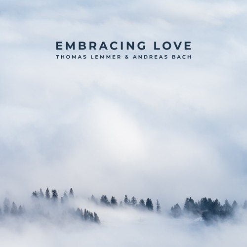 Thomas Lemmer & Andreas Bach - Embracing Love - Snippet