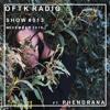 OFTK RADIO SHOW #013 FT PHENDRANA