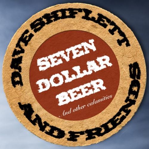 Seven Dollar Beer