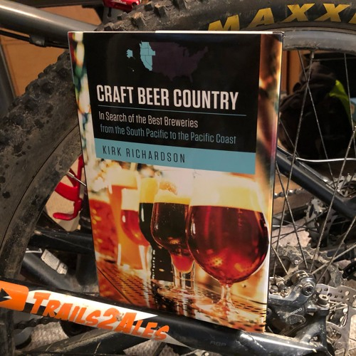 """Craft Beer Country"" - Talking with Author Kirk Richardson"