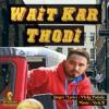Wait Kar Thodi BY Vicky Patiala | Free Mp3 Download