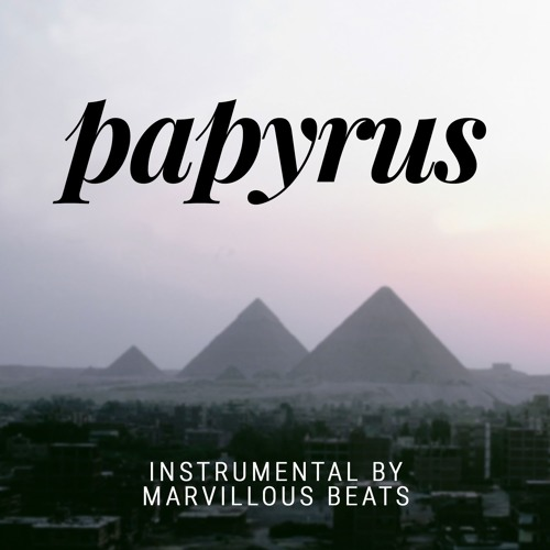 Papyrus [Instrumental Prod. by Marvillous Beats]