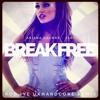 Ariana Grande - Break Free Ft. Zedd (Rob IYF Remix) Free Download