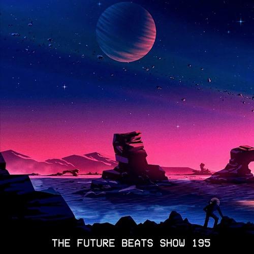 The Future Beats Show 195