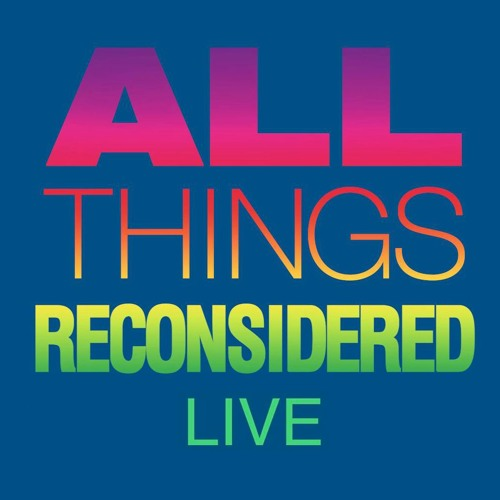 All Things Reconsidered Live #90