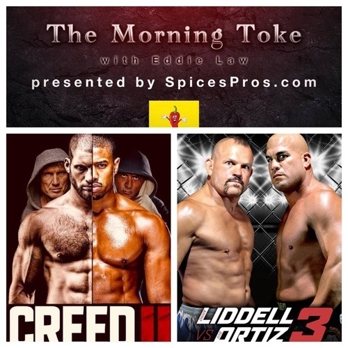 The Morning Toke 11-26: Creed 2, Chuck vs Tito 3 presented by SpicesPros.com