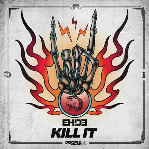 EH!DE - Kill It