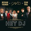 CNCO, Meghan Trainor, Sean Paul - Hey DJ - Remix (Jesús Rescalvo Edit)