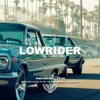Lowrider - Dr Dre x Snoop Dogg x The Game x Kendrick Lamar Type Beat x West Coast Instrumental 2019