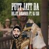 Putt Jatt Da - Diljit Dosanjh Ft. DJ IsB