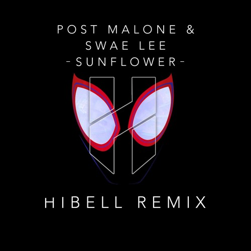 Post Malone & Swae Lee - Sunflower (Hibell Remix)