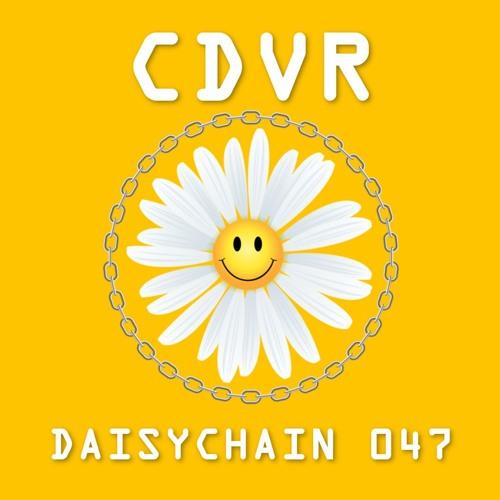 Daisychain 047 - CDVR