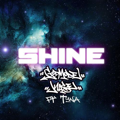 Godmode & Kase - Shine (Ft. Tyna)