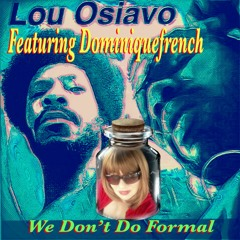 We Don't Do Formal-Feat: Dominiquefrench