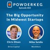 #65:  The Big Opportunity in Midwest Tech Startups with Chris Olsen of Drive Capital and Mike Seidle