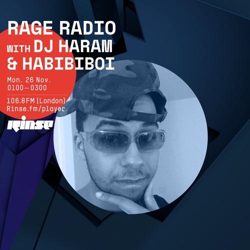 RAGE RADIO with DJ Haram and HABIBIBOI - 26th November 2018