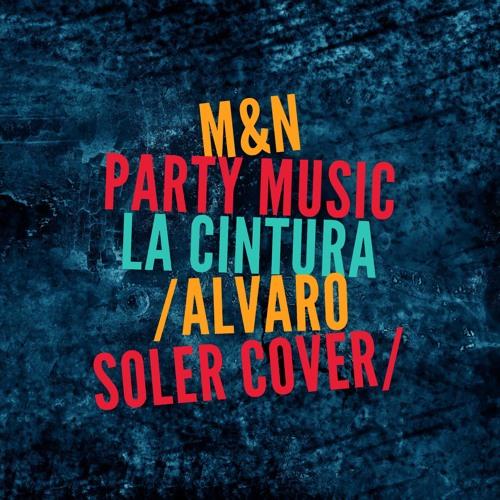 M&N Party Music - La Cintura /Alvaro Soler cover/