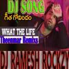 What The Life Geetha Govindam Dj Song Theenmar Remix By Dj Ramesh Rockzy Mp3