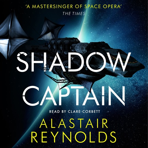 Shadow Captain by Alastair Reynolds, read by Clare Corbett