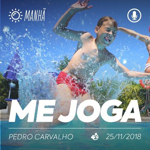 Me Joga - Pedro Carvalho - 25/11/2018 (Manhã)